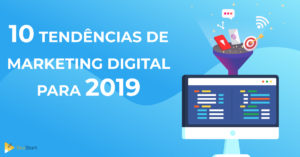 See what are the Digital Marketing trends for 2019 and implement them in your company to optimize your sales!
