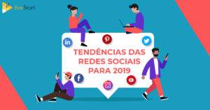 Already know what are the new trends of social networks for 2019 that will leverage your business in the market!